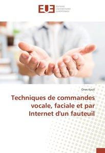 Techniques de commandes vocale, faciale et par Internet d\'un fa