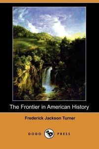 The Frontier in American History (Dodo Press)