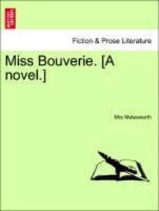 Miss Bouverie. [A novel.] VOL. II.