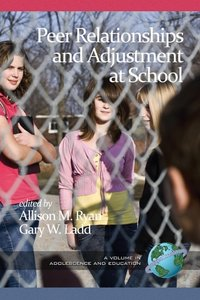 Peer Relationships and Adjustment at School