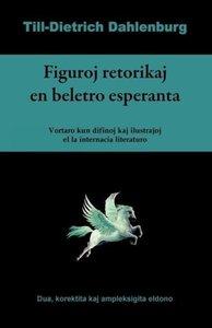 Figuroj Retorikaj En Beletro Esperanta (Vortaro Kun Difinoj Kaj