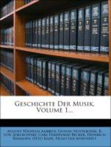 Geschichte Der Musik, Volume 1...