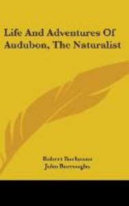 Life And Adventures Of Audubon, The Naturalist