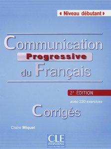 Communication progressive - Niveau débutant. Corrigés