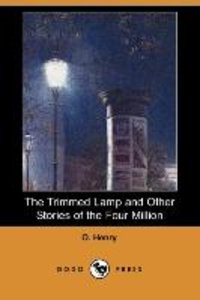 The Trimmed Lamp and Other Stories of the Four Million (Dodo Pre