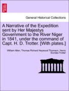 A Narrative of the Expedition sent by Her Majestys Government to
