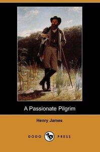 A Passionate Pilgrim (Dodo Press)