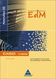Elemente der Mathematik. Sekundarstufe 2 - Casio Unterrichtshilf