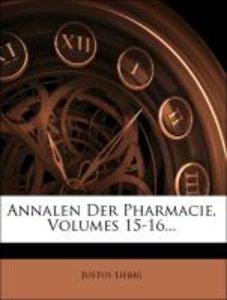 Annalen Der Pharmacie, Volumes 15-16...