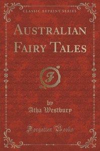 Australian Fairy Tales (Classic Reprint)