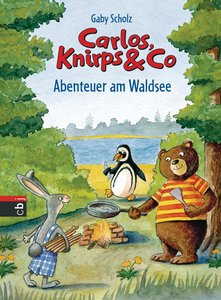 Carlos, Knirps & Co. 01 - Abenteuer am Waldsee