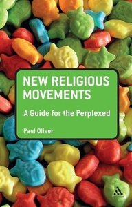 New Religious Movements: A Guide for the Perplexed