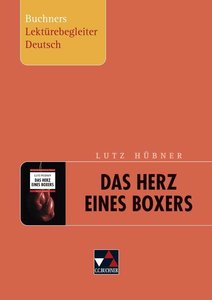 Lutz Hübner, Das Herz eines Boxers. Buchners Lektürebegleiter De