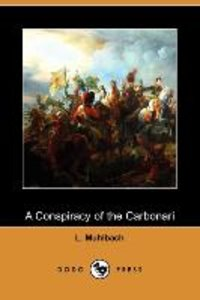 A Conspiracy of the Carbonari (Dodo Press)