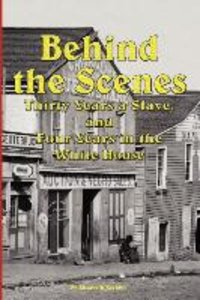 Behind the Scenes - Thirty Years a Slave, and Four Years in the
