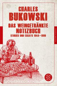 Bukowski, C: Das weingetränkte Notizbuch
