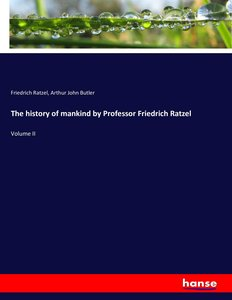 The history of mankind by Professor Friedrich Ratzel