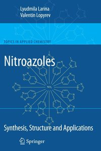 Nitroazoles: Synthesis, Structure and Applications