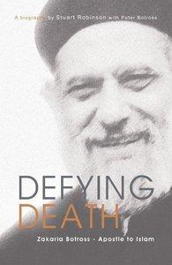 Defying Death, Zakaria Botross - Apostle to Islam