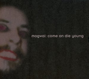 Come On Die Young (2CD Deluxe Edition)