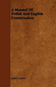 A Manual Of Polish And English Conversation