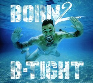 Born 2 B-Tight/CD