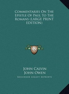 Commentaries On The Epistle Of Paul To The Romans (LARGE PRINT E