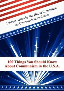 100 Things You Should Know About Communism in the U.S.A.