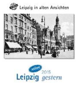 Leipzig gestern 2015. Kalender