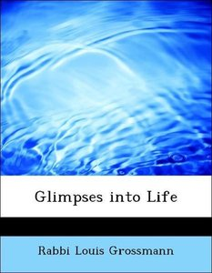 Glimpses into Life
