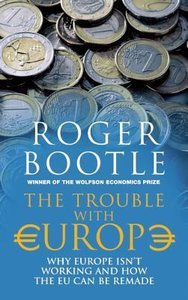 Bootle, R: Trouble with Europe