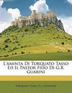 L'Aminta Di Torquato Tasso Ed Il Pastor Fido Di G.B. Guarini