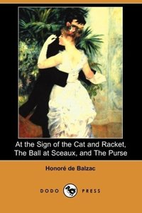 At the Sign of the Cat and Racket, the Ball at Sceaux, and the P