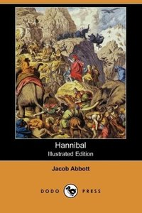 Hannibal (Illustrated Edition) (Dodo Press)