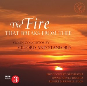 The Fire That Breaks From Thee: Violin Concertos b