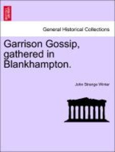 Garrison Gossip, gathered in Blankhampton. Vol. II.
