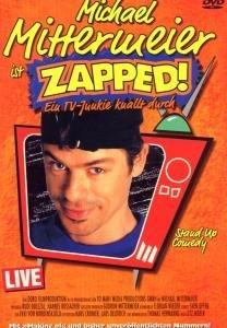 Michael Mittermeier ist Zapped! - Ein TV-Junkie knallt durch