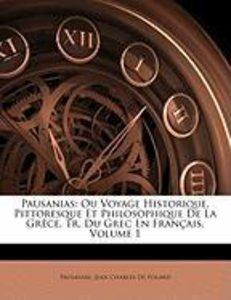 Pausanias: Ou Voyage Historique, Pittoresque Et Philosophique De