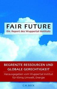 Fair Future - Begrenzte Ressourcen und Globale Gerechtigkeit
