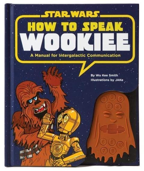 How to Speak Wookiee - zum Schließen ins Bild klicken
