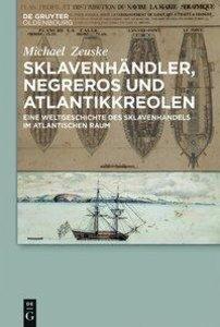 Sklavenhändler, Negreros und Atlantikkreolen