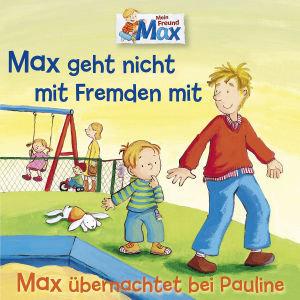 02: Max Geht Nicht M.Fremden/Übernachtet Pauline