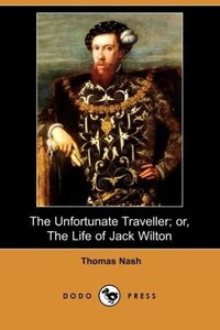 The Unfortunate Traveller; Or, the Life of Jack Wilton (Dodo Pre