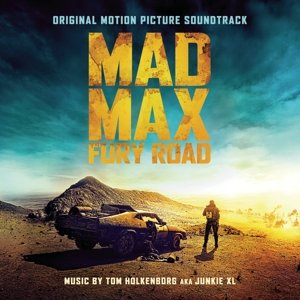 Mad Max: Fury Road (Original Motion Picture Soundtrack)