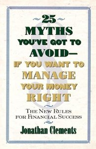 25 Myths You've Got to Avoid--If You Want to Manage Your Money R