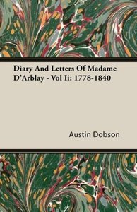Diary and Letters of Madame D'Arblay - Vol II: 1778-1840