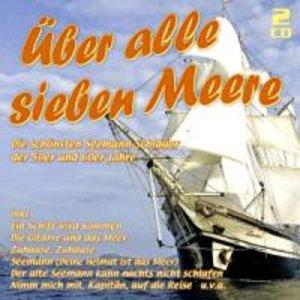 Über Alle Sieben Meere - Die Seemann-Schlager