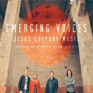 Jesus Culture-Emerging Voices