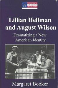 Lillian Hellman and August Wilson
