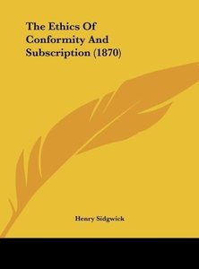 The Ethics Of Conformity And Subscription (1870)
